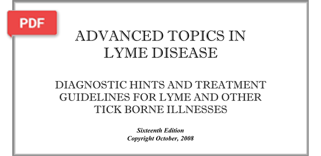 Advanced Topics in Lyme disease - Diagnostic Hints and Treatment Guidelines for Lyme and Other Tick Borne Illnesses article